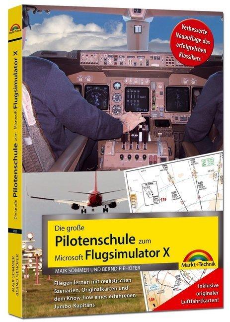 Die große Pilotenschule zum Microsoft Flugsimulator X | Fiehöfer, Bernd; Sommer, Maik