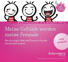 Meine Gefühle werden meine Freunde, 1 Audio-CD | Betz, Robert