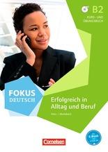 Fokus Deutsch - Erfolgreich im Alltag und im Beruf, Kurs- und Übungsbuch mit Audios online