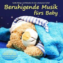 Beruhigende Musik fürs Baby. Tl.1, Audio-CD