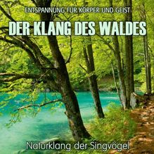 Der Klang des Waldes - Naturklang der Singvögel, Audio-CD