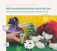 Mit Geschichtensäckchen durch das Jahr | Oestreicher, Susanne; Schwind, Sabrina; Traub, Isolde