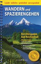 Wandern und Spazierengehen Berchtesgaden, Bad Reichenhall | Mittermeier, Werner
