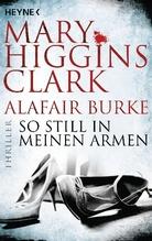 So still in meinen Armen | Clark, Mary Higgins; Burke, Alafair