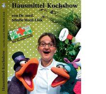 Hausmittel-Kochshow, 1 DVD + Rezept-Heft