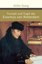 Triumph und Tragik des Erasmus von Rotterdam | Zweig, Stefan