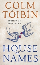 House of Names | Tóibín, Colm