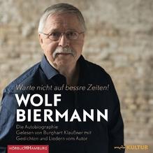 Warte nicht auf bessre Zeiten, 10 Audio-CDs | Biermann, Wolf