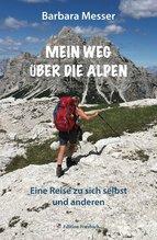 Mein Weg über die Alpen | Messer, Barbara