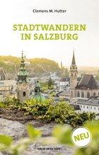 Stadtwandern in Salzburg | Hutter, Clemens M.