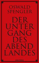 Der Untergang des Abendlandes   Spengler, Oswald A. G.
