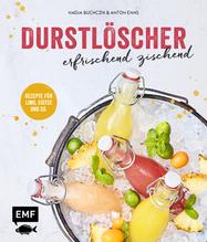 Durstlöscher - erfrischend zischend | Buchczik, Nadja; Enns, Anton