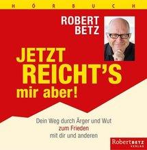 Jetzt reicht's mir aber!, 4 Audio-CDs | Betz, Robert
