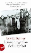 Erinnerungen an Schulzenhof | Berner, Erwin