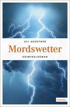 Mordswetter | Aechtner, Uli