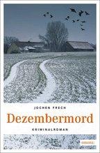 Dezembermord | Frech, Jochen