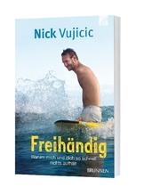 Freihändig | Vujicic, Nick