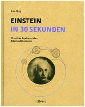 Einstein in 30 Sekunden | Clegg, Brian