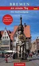 Bremen an einem Tag | Böttger, Steffi