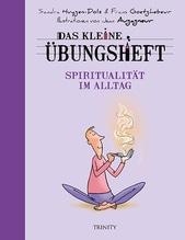 Das kleine Übungsheft - Spiritualität im Alltag | Goetghebeur, Frans; Huygen, Sandra