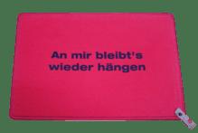 Dreckstückchen de luxe mit Aufdruck 'An mir bleibt's wieder hängen'