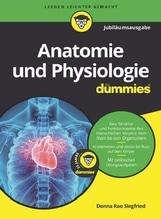 Anatomie und Physiologie für Dummies | Siegfried, Donna Rae
