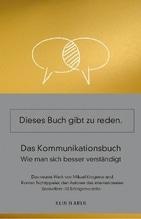 Das Kommunikationsbuch - Dieses Buch gibt zu reden | Krogerus, Mikael; Tschäppeler, Roman