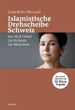 Islamistische Drehscheibe Schweiz   Keller-Messahli, Saïda
