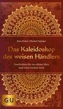 Das Kaleidoskop des weisen Händlers   Daiker, Ilona; Eppinger, Michael