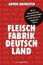 Fleischfabrik Deutschland | Hofreiter, Anton