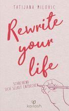 Rewrite your life | Milovic, Tatijana