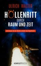 Höllenritt durch Raum und Zeit | Walter, Ulrich