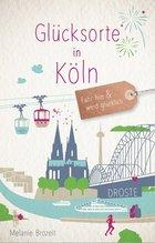 Glücksorte in Köln | Brozeit, Melanie