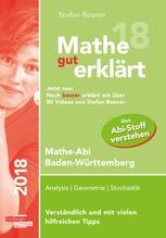 Mathe gut erklärt 2018 - Mathe-Abi Baden-Württemberg | Rosner, Stefan