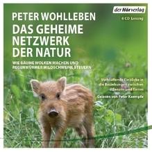 Das geheime Netzwerk der Natur, 6 Audio-CDs | Wohlleben, Peter