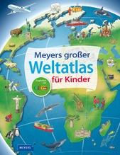 Meyers großer Weltatlas für Kinder | Weller-Essers, Andrea