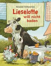 Lieselotte will nicht baden | Steffensmeier, Alexander
