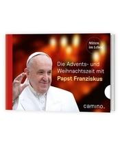 Die Advents- und Weihnachtszeit mit Papst Franziskus