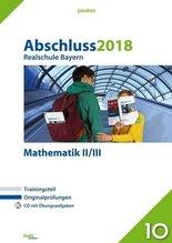 Abschluss 2018 - Realschule Bayern Mathematik II/III, m. CD-ROM
