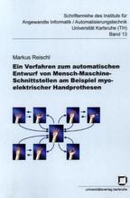 Ein Verfahren zum automatischen Entwurf von Mensch-Maschine-Schnittstellen am Beispiel myoelektrischer Handprothesen   Reischl, Markus