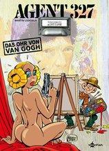 Agent 327 - Das Ohr von Van Gogh | Lodewijk, Martin