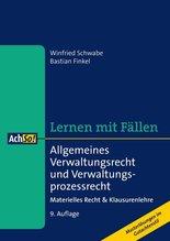 Lernen mit Fällen Allgemeines Verwaltungsrecht und Verwaltungsprozessrecht | Schwabe, Winfried; Finkel, Bastian