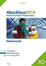 Abschluss 2018 - Realschule Baden-Württemberg Mathematik, m. CD-ROM
