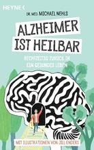 Alzheimer ist heilbar | Nehls, Michael