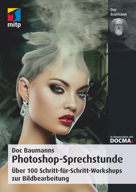 Doc Baumanns Photoshop-Sprechstunde | Baumann, Doc