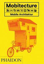 Mobitecture. Mobile Architektur | Roke, Rebecca