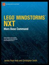 LEGO MINDSTORMS NXT: Mars Base Command | Floyd Kelly, James; Smith, Christopher