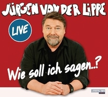 Wie soll ich sagen ..., 2 Audio-CDs | Lippe, Jürgen von der