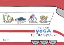 Yoga für Bahnfahrer | Puth, Klaus
