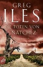 Die Toten von Natchez | Iles, Greg